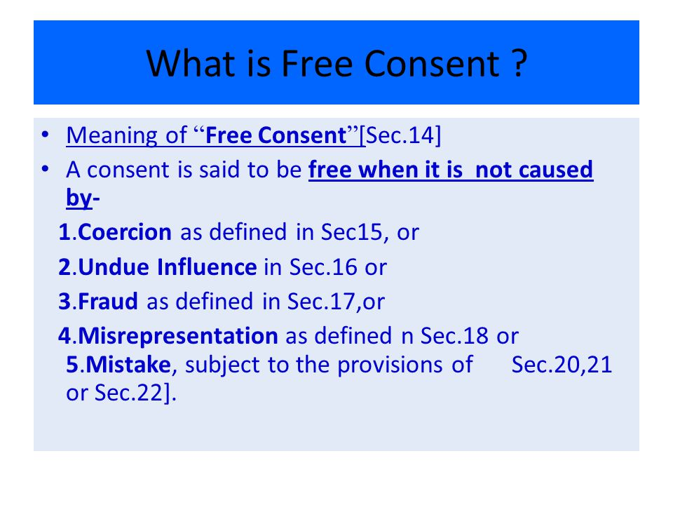 What is Free Consent Meaning of Free Consent [Sec.14]